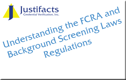 Understanding the FCRA Background Screening Laws Regulations